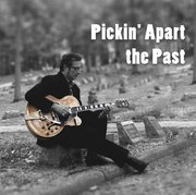 George Bedard Pickin' Apart the Past